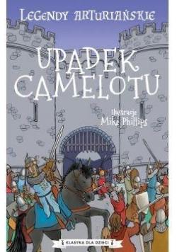 Legendy arturiańskie T.10 Upadek Camelotu
