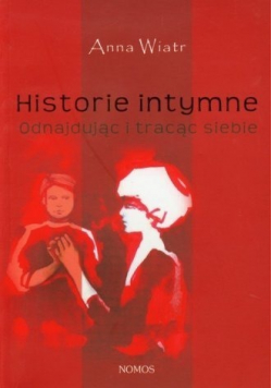 Historie intymne Odnajdując i tracąc siebie