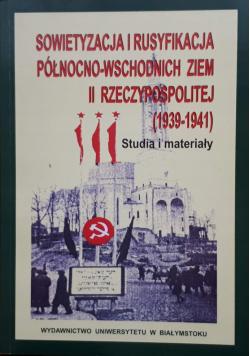Sowietyzacja i rusyfikacja północno wschodnich ziem II Rzeczypospolitej