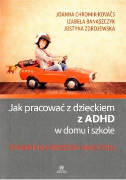 Jak pracować z dzieckiem z ADHD w domu i szkole