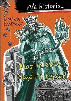 Ale historia Kazimierzu skąd ta forsa