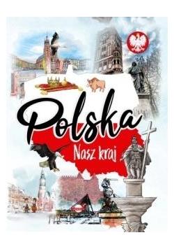 Polska. Nasz kraj