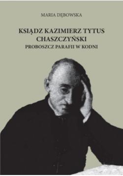 Ksiądz Kazimierz Tytus Chaszczyński