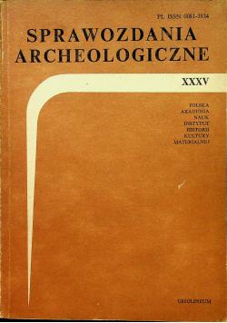 Sprawozdania Archeologiczne XXXV