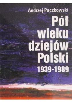 Pół wieku dziejów Polski 1939 1989