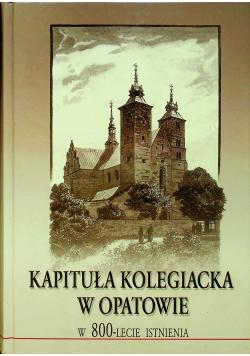 Kapituła Kolegiacka w Opatowie w 800 Lecie istnienia