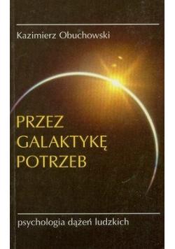 Przez galaktykę potrzeb Psychologia dążeń ludzkich