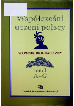 Współcześni uczeni polscy Słownik biograficzny Tom I A - G