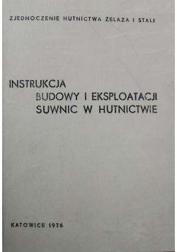 Instrukcja Budowy i eksploatacji Suwnic w Hutnictwie