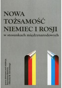 Nowa tożsamość Niemiec i Rosji w stosunkach międzynarodowych