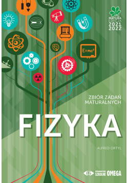 Fizyka Matura 2021/22 Zbiór zadań maturalnych