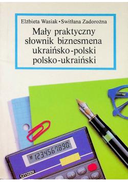 Mały praktyczny słownik biznesmena ukraińsko polski polsko ukraiński