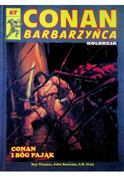 Conan barbarzyńca 67 Conan i Bóg pająk