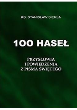 100 haseł Przysłowia i powiedzenia z Pisma Świętego
