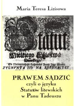 Prawem sądzić czyli o języku Statutów litewskich w Panu Tadeuszu