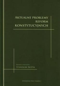Aktualne problemy reform konstytucyjnych