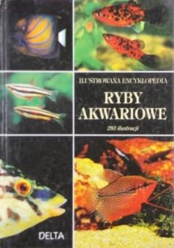 Ryby akwariowe ilustrowana encyklopedia