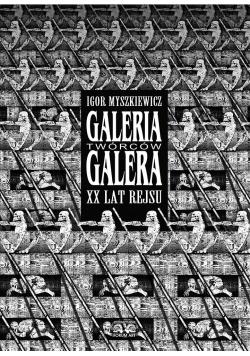 Galeria Twórców Galera. XX lat rejsu
