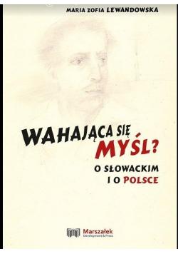 Wahająca się myśl? O Słowackim i o Polsce