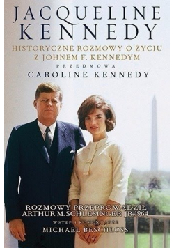Historyczne rozmowy o życiu z Johnem F Kennedym
