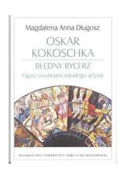 Oskar Kokoschka - błędny rycerz. Figury wyobraźni