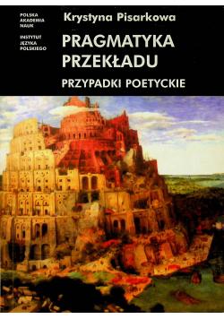 Pragmatyka przekładu Przypadki poetyckie