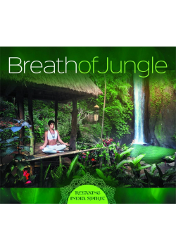 Breath Of Jungle - Relaxing India Spirit CD