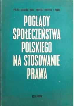 Poglądy społeczeństwa polskiego na stosowanie prawa