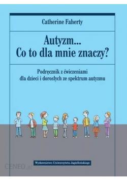 Autyzm Co to dla mnie znaczy
