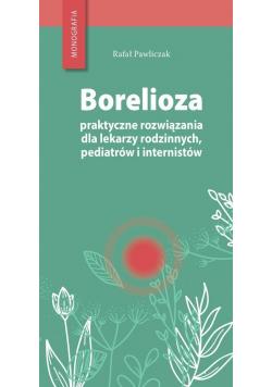 Borelioza - praktyczne rozwiązania