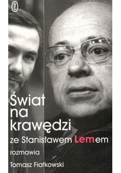 Świat na krawędzi Ze Stanisławem Lemem rozmawia Tomasz Fiałkowski