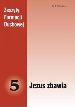 Zeszyty Formacji Duchowej nr 5 Jezus zbawia