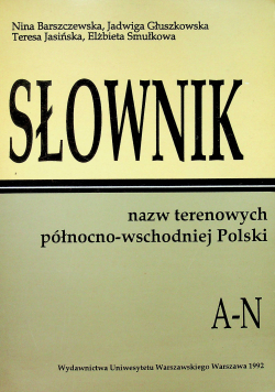 Słownik nazw terenowych północnowschodniej Polski
