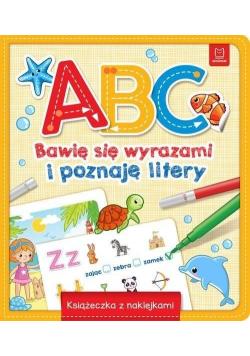 A, B, C Bawię się wyrazami i poznaję litery