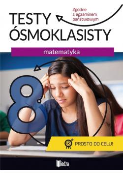 Testy ósmoklasisty. Matematyka