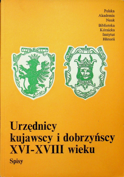 Urzędnicy kujawscy i dobrzyńscy XVI XVIII wieku Spisy
