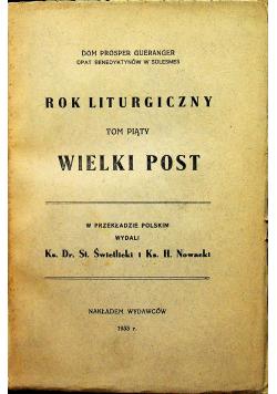 Rok Liturgiczny Tom V Wielki Post 1933 r