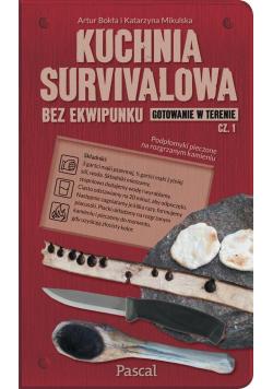 Kuchnia survivalowa bez ekwipunku cz.1