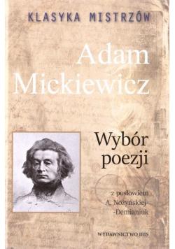 Klasyka mistrzów. Adam Mickiewicz. Wybór poezji...