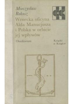 Wenecka Oficyna Alda Manucjusza i Polska w Orbicie Jej Wpływów