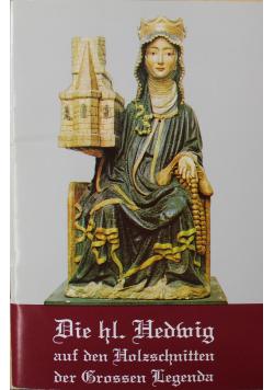 Die hl Hedwig auf den Holzschnitten der grossen Legenda