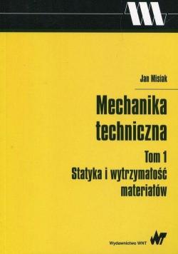 Mechanika techniczna T.1 Statyka i wytrzymałość...
