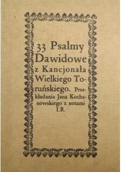 33 Psalmy Dawidowe z Kancjonała Wielkiego Toruńskiego Reprint z 1670 r