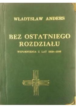 Bez ostatniego rozdziału wspomnienia z lat 1939 do 1946