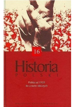 Historia Polski Polska od 1939 do czasów obecnych tom 16