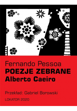 Poezje zebrane. Alberto Caeiro