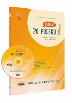 Hurra!!! Po polsku 1 Podręcznik nauczyciela Nowa Edycja