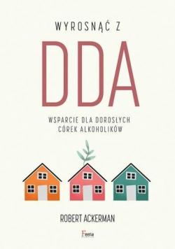 Wyrosnąć z DDA. Wsparcie dla dorosłych córek..