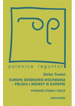 Europa Środkowo-Wschodnia Polska a Niemcy w Europie Wybrane studia i eseje