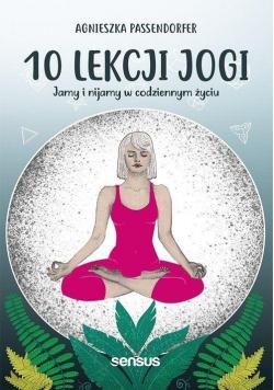 10 lekcji jogi Jamy i nijamy w codziennym życiu
